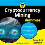 Cryptocurrency Mining for Dummies, Tyler Bain
