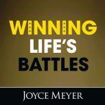 Winning Life's Battles, Joyce Meyer