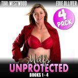 Milfs Unprotected Books 1 – 4 : 4-Pack (Milf Erotica Breeding Erotica Audio Collection), Tori Westwood