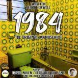 1984 The Original Manuscript, George Orwell