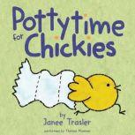 Pottytime for Chickies, Janee Trasler