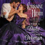 When a Duke Loves a Woman A Sins for All Seasons Novel, Lorraine Heath
