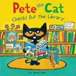 Pete the Cat Checks Out the Library, James Dean
