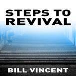 Steps to Revival, Bill Vincent
