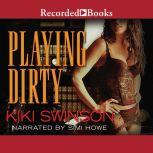 Playing Dirty, Kiki Swinson