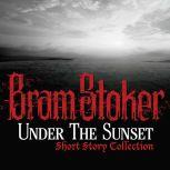 Under The Sunset Short Story Collection, Bram Stoker