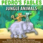 Pedros Fables: Jungle Animals, Pedro Pablo Sacristn
