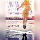 Vivian Apple at the End of the World, Katie Coyle