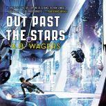 Out Past the Stars The Farian War Book 3, K. B. Wagers