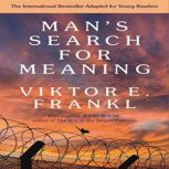 Man's Search For Meaning: Young Adult Edition, Viktor E. Frankl