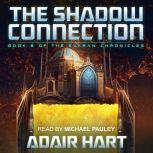 The Shadow Connection Book 6 of The Evaran Chronicles, Adair Hart