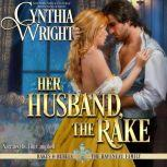 Her Husband, the Rake, Cynthia Wright