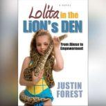 Lolita in the Lion's Den From Abuse to Empowerment, Justin Forest