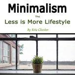 Minimalism The Less Is More Lifestyle, Rita Chester