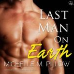 Last Man on Earth, Michelle M. Pillow