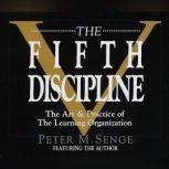 The Fifth Discipline The Art & Practice of The Learning Organization, Peter M. Senge
