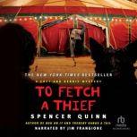 To Fetch a Thief, Spencer Quinn
