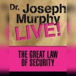 The Great Law of Security Dr. Joseph Murphy LIVE!, Joseph Murphy