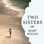 Two Sisters, Mary Hogan