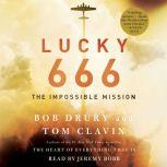 Lucky 666 The Impossible Mission, Bob Drury