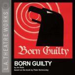 Born Guilty, Ari Roth