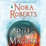 The Rise of Magicks, Nora Roberts