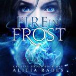 Fire in Frost, Alicia Rades