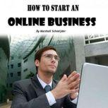 How to Start an Online Business A Step-by-Step Proven Formula to Make Tons of Money Online, Marshall Schneijder