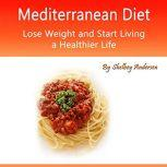 Mediterranean Diet Planner and Menu Booklet for Enthusiasts and Beginners, Shelbey Andersen