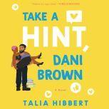 Take a Hint, Dani Brown A Novel, Talia Hibbert