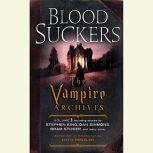 Bloodsuckers The Vampire Archives, Volume 1, Otto Penzler