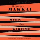 Music for Wartime Stories, Rebecca Makkai