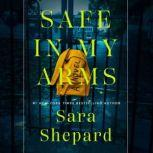 Safe in My Arms, Sara Shepard