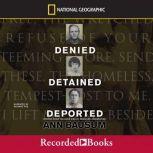 Denied, Detained, Deported, Ann Bausum