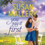 You Say It First A Small-Town Wedding Romance (Happily Inc.), Susan Mallery