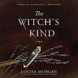 The Witch's Kind A Novel, Louisa Morgan