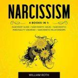 Narcissism This book includes A Self Emotional Guide to Understanding Narcissism And Find Yourself., William Roth