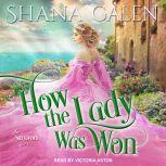 How the Lady Was Won, Shana Galen