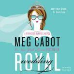 Royal Wedding A Princess Diaries Novel, Meg Cabot