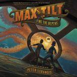 Max Tilt: Fire the Depths, Peter Lerangis