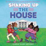 Shaking Up the House, Yamile Saied Mendez