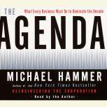 The Agenda What Every Business Must Do to Dominate the Decade, Michael Hammer