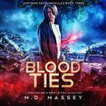 Blood Ties A Junkyard Druid Urban Fantasy Short Story Collection, M.D. Massey
