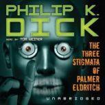 The Three Stigmata of Palmer Eldritch, Philip K. Dick