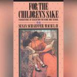 For the Children's Sake, Susan Schaeffer Macaulay