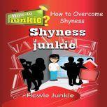 Shyness Junkie, Howie Junkie