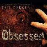 Obsessed, Ted Dekker