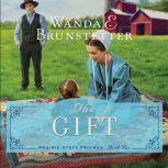 The Gift, Wanda E Brunstetter