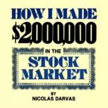 How I Made $2,000,000 in the Stock Market, Nicolas Darvas
