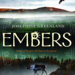 Embers, Josephine Greenland